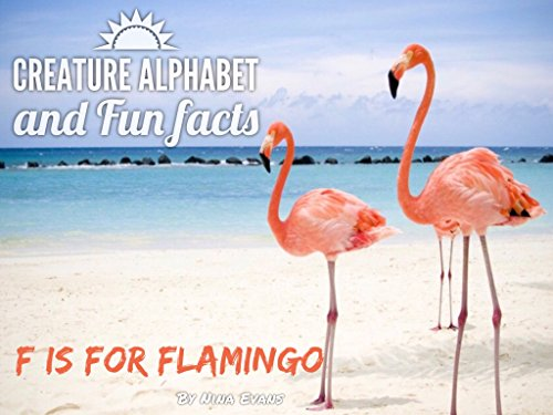Children's Books: F is for Flamingo: Creature Alphabet and Fun Facts,Baby Books, Picture Books, Kids Books: Picture Book for Kids, Preschool Picture Book, ... (Alphabet Books 1) (English Edition)