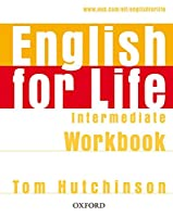 English for Life: Intermediate: Workbook without Key: General English four-skills course for adults