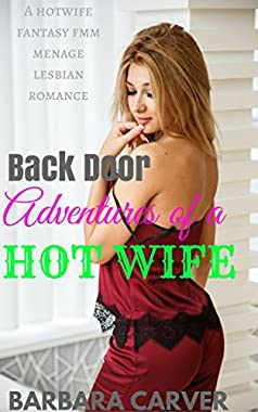Backdoor Adventures of a Hotwife : A Hotwife Fantasy MFM menage and Lesbian romance  (English Edition)