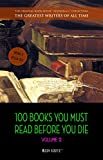 100 Books You Must Read Before You Die - volume 2 [newly updated] [Ulysses, Moby Dick, Ivanhoe, War and Peace, Mrs. Dalloway, Of Time and the River, etc] ... (The Greatest Writers of All Time)