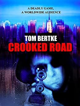 CROOKED ROAD (Peter Black Book 1) by [Bertke, Tom]