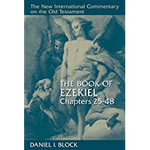The Book of Ezekiel, Chapters 25–48: Chapters 25-48 (NEW INTERNATIONAL COMMENTARY ON THE OLD TESTAMENT)