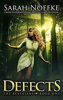 Defects: A YA Dystopian Romance (A Dream Travelers Series: The Reverians Book 1) by [Noffke, Sarah]