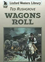 Wagons Roll (Linford Western Library)