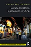 Amazon.co.jpHeritage-led Urban Regeneration in China (Routledge Research in Planning)