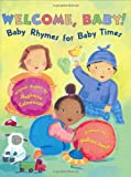 Welcome Baby: Baby Rhymes for Baby Times