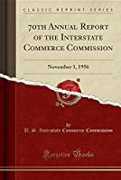 70th Annual Report of the Interstate Commerce Commission: November 1, 1956 (Classic Reprint)