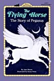 Flying Horse: The Story of Pegasus (All Aboard Reading)