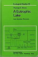 Eutrophic Lake: Lake Mendota Wisconsin (Ecological Studies)