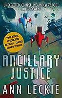 Ancillary Justice: THE HUGO, NEBULA AND ARTHUR C. CLARKE AWARD WINNER (Imperial Radch)