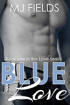 Blue Love (Love Series Book 1) by [Fields, MJ]
