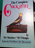 The Complete Cockatiel