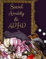 Social Anxiety and ADHD Workbook: Ideal and Perfect Gift for Social Anxiety and ADHD Workbook | Best gift for You, Parent, Wife, Husband, Boyfriend, Girlfriend| Gift Workbook and Notebook| Best Gift Ever
