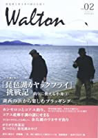 Walton vol.02―琵琶湖と西日本の静かな釣り 「琵琶湖の釣り」「琵琶湖カヤックフライ」挑戦記/湖西の浜から
