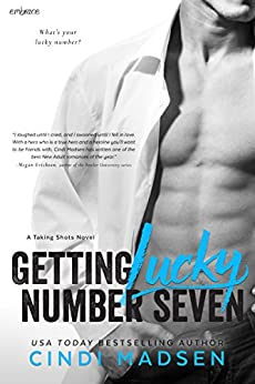 Getting Lucky Number Seven (Taking Shots) by [Madsen, Cindi]