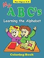 My ABC's Coloring Book for Ages 2-5: Learning the Alphabet (Coloring Books)