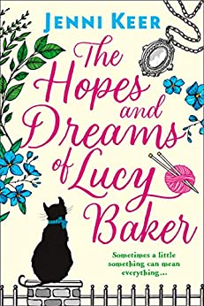 The Hopes and Dreams of Lucy Baker: The most heart-warming book you'll read this year by [Keer, Jenni]