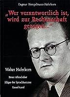 Wer verantwortlich ist, wird zur Rechenschaft gezogen...: Erinnerungen an meinen Vater Walter Haferkorn (1901-1969) - Erster oeffentlicher Klaeger der Spruchkammer Kassel-Land