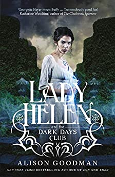 Lady Helen and the Dark Days Club (Lady Helen, Book 1) by [Goodman, Alison]