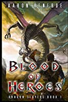 Blood of Heroes (Dragon Slayers)