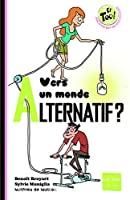 Vers Un Monde Alternatif ?