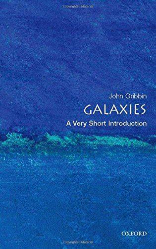 Galaxies, A Very Short Introduction (Very Short Introductions)
