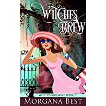 Witches' Brew: Cozy Mystery (Witches and Wine Book 1)