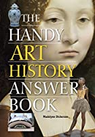 The Handy Art History Answer Book (The Handy Answer Book Series)