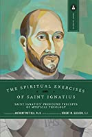 The Spiritual Exercises of Saint Ignatius: Saint Ignatius' Profound Precepts of Mystical Theology (Image Classics)