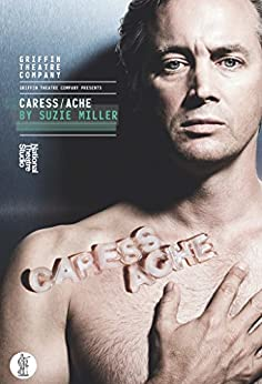 Caress/Ache by [Miller, Suzie]