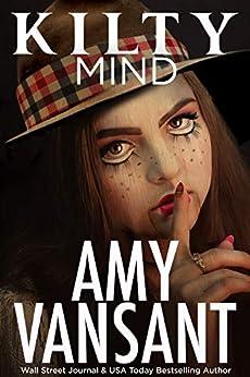 Kilty Mind: Romantic Suspense Mystery Thriller (Kilty Series Book 3) by [Vansant, Amy]