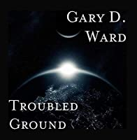 Troubled Ground【CD】 [並行輸入品]