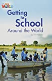 Our World Reader 3 Getting to School Around the World (Non Fiction)