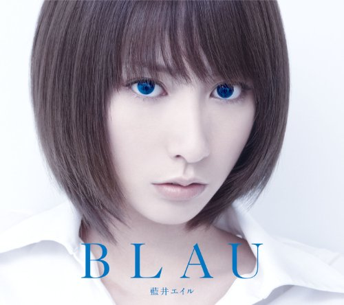 藍井エイル (Eir Aoi) – BLAU(Deluxe Edition) [Mora FLAC 24bit/96kHz]
