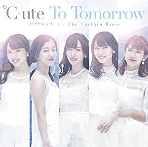To Tomorrow/ファイナルスコール/The Curtain Rises(初回生産限定盤A)(DVD付)