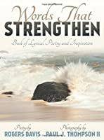 Words That Strengthen: Book of Lyrical Poetry and Inspiration