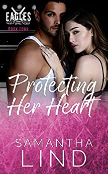 Protecting Her Heart: Indianapolis Eagles Series Book 4 by [Lind, Samantha]