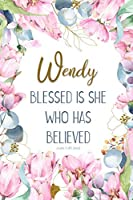 Wendy: Blessed is She Who Has Believed -Luke 1:45(asv): Personalized Christian Notebook for Women