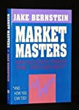 Market Masters: How Successful Traders Think, Trade and Invest* : *and How You Can Too!