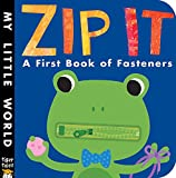 Zip It!: A First Book of Fasteners (My Little World) -