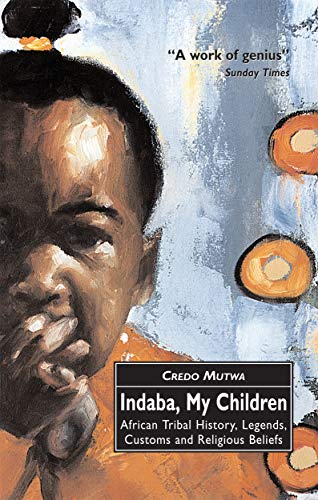 Indaba, My Children: African Tribal History, Legends, Customs And Religious Beliefs (English Edition)