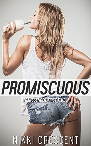 PROMISCUOUS (Transgender, First Time) (English Edition)