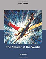 The Master of the World: Large Print