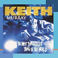 The Most Beautifullest Thing In The World by Keith Murray (1994-11-08)