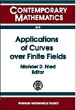 Applications of Curves over Finite Fields: 1997 Ams-Ims-Siam Joint Summer Research Conference on Applications of Curves over Finite Fields, July 27-31, 1997, University of Washington, Seattle (Contemporary Mathematics)