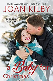 A Baby for Christmas (The Starrs Brothers of Montana Book 2) by [Kilby, Joan]