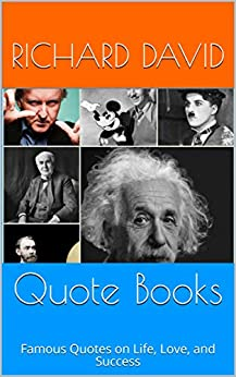 Quote Books: Famous Quotes on Life, Love, and Success by [David, Richard]