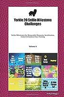 Yorkie 20 Selfie Milestone Challenges: Yorkie Milestones for Memorable Moments, Socialization, Indoor & Outdoor Fun, Training Volume 4