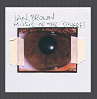 Music of the Spheres by Ian Brown (2001-07-28)