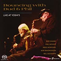 Bouncing With Bud And Phil :Live At Yoshi's